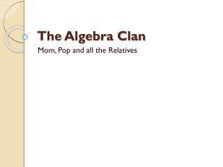 The Algebra Clan