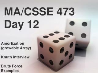 MA/CSSE 473 Day 12