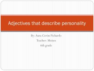 Adjectives that  describe  personality