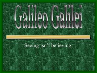 Seeing isn t believing.