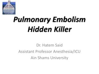 Pulmonary Embolism Hidden Killer