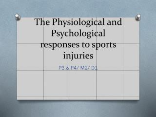 The Physiological and Psychological responses to sports injuries