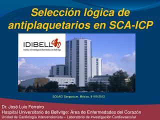 Selección lógica de  antiplaquetarios  en SCA-ICP