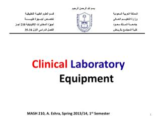 Clinical Laboratory Equipment MASH 210, A.  Eshra , Spring  2013/14, 1 st  Semester