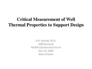 Critical Measurement of Well Thermal Properties to Support Design