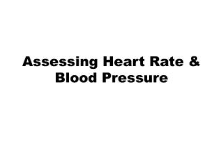 Assessing Heart Rate & Blood Pressure