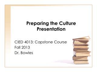 Preparing the  Culture Presentation