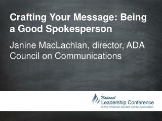 Crafting Your Message: Being a Good Spokesperson