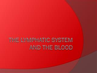 The Lymphatic System and the Blood