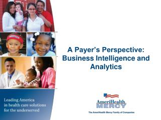 A Payer�s Perspective: Business Intelligence and Analytics