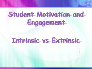 Student Motivation and Engagement