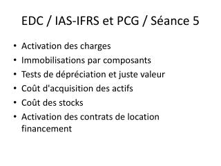 EDC  / IAS-IFRS et  PCG  / Séance 5
