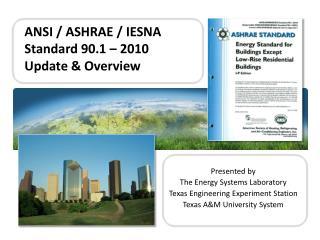ANSI / ASHRAE / IESNA  Standard 90.1 – 2010  Update & Overview