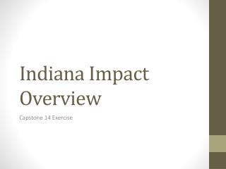 Indiana Impact Overview