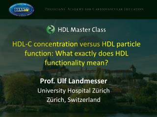 HDL-C concentration versus HDL particle function: What exactly does HDL functionality mean?