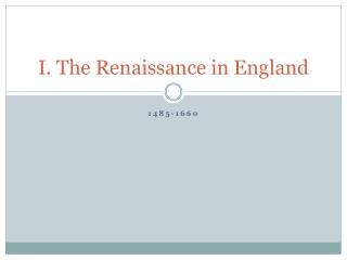 I. The Renaissance in England