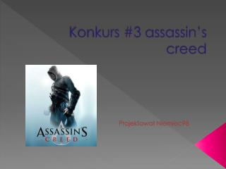 Konkurs #3  assassin's creed