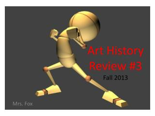 Art History  Review #3  Fall 2013