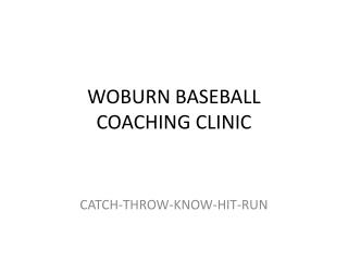 WOBURN BASEBALL  COACHING CLINIC