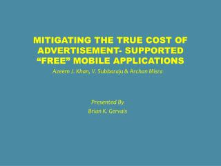"Mitigating the True Cost of Advertisement- Supported ""Free"" Mobile Applications"