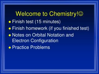 Welcome to Chemistry! 