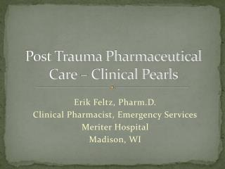 Post Trauma Pharmaceutical Care – Clinical Pearls
