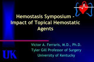 Hemostasis Symposium -   Impact of Topical Hemostatic Agents