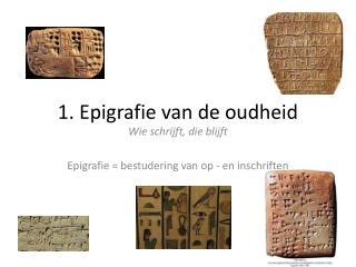 1. Epigrafie  van de oudheid