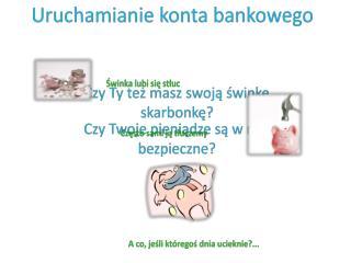 Uruchamianie konta bankowego