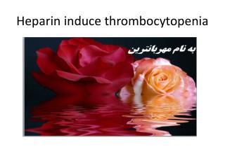 Heparin induce thrombocytopenia