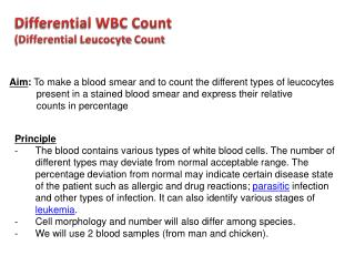 Aim :  To make  a blood smear and to count the different types of leucocytes