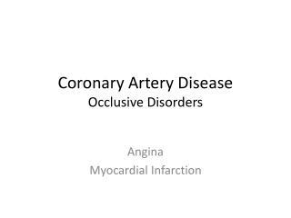 Coronary Artery  Disease Occlusive Disorders