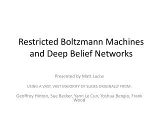 Restricted Boltzmann Machines and Deep Belief Networks