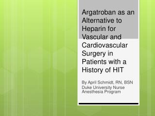 By April Schmidt, RN, BSN Duke University Nurse Anesthesia Program