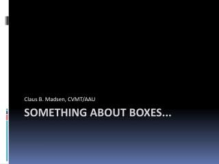 Something about boxes...