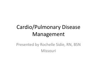 Cardio/Pulmonary Disease Management