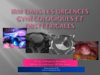 IRM dans les urgences gynécologiques et obstétricales