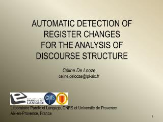 AUTOMATIC DETECTION OF REGISTER CHANGES FOR THE ANALYSIS OF  DISCOURSE STRUCTURE