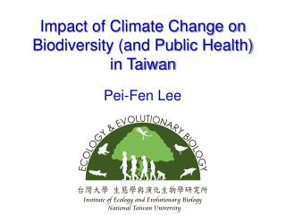 Impact of Climate Change on Biodiversity (and Public Health) in Taiwan