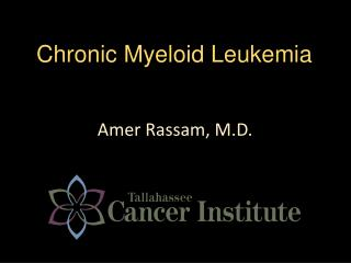 Chronic  M yeloid Leukemia