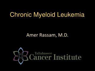 Chronic  M yeloid Leukemia