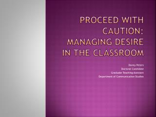 Proceed with Caution: Managing Desire in the Classroom