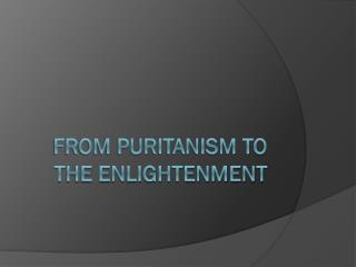 From Puritanism to the Enlightenment