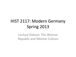 HIST 2117: Modern Germany Spring 2013
