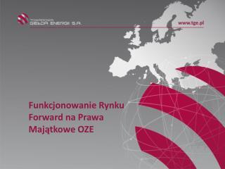 Funkcjonowanie  Rynku  Forward  na Prawa Majątkowe OZE