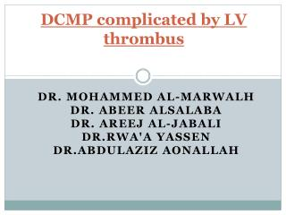 DCMP complicated by LV thrombus