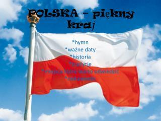 POLSKA – piękny kra j