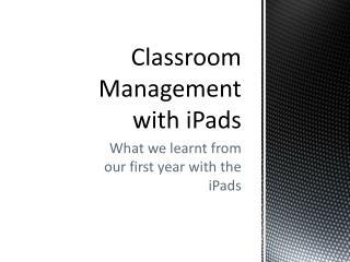 Classroom Management with  iPads