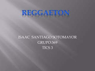 ISAAC  SANTIAGO SOTOMAYOR GRUPO:369 TICS 3
