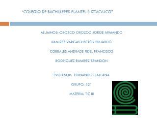 """ COLEGIO DE BACHILLERES PLANTEL 3 IZTACALCO"""